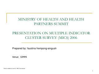Ghana statistical service / MICS secretariat