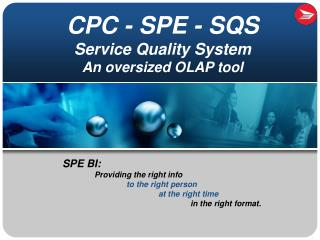 CPC - SPE - SQS Service Quality System An oversized OLAP tool