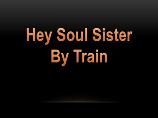 Hey Soul Sister By Train
