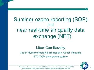 Summer ozone reporting (SOR) and near real-time  air quality  data exchange (NRT)