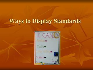 Ways to Display Standards