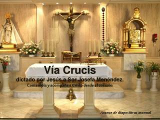 V�a Crucis  dictado por Jes�s a Sor Josefa Men�ndez.