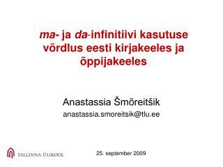 ma-  ja  da - infinitiivi kasutuse võrdlus eesti kirjakeeles ja õppijakeeles