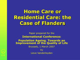 Home Care or Residential Care: the Case of Flanders