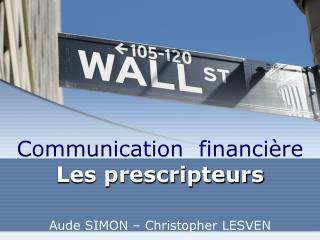 Communication  financière Les prescripteurs