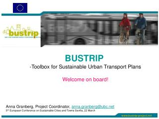 BUSTRIP  Toolbox for Sustainable Urban Transport Plans Welcome on board!