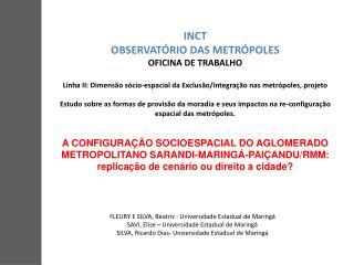 INCT OBSERVATÓRIO DAS METRÓPOLES OFICINA DE TRABALHO