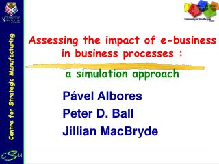 Assessing the impact of e-business in business processes : a simulation approach