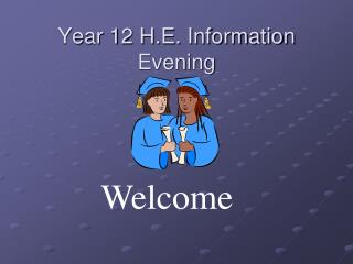 Year 12 H.E. Information Evening