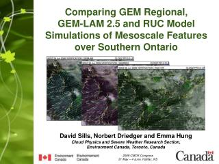 David Sills, Norbert Driedger and Emma Hung Cloud Physics and Severe Weather Research Section,