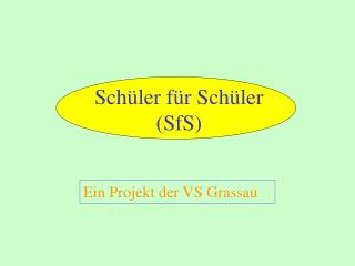 Schüler für Schüler   (SfS)
