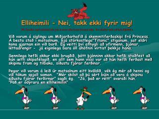 Elliheimili - Nei, takk ekki fyrir mig!
