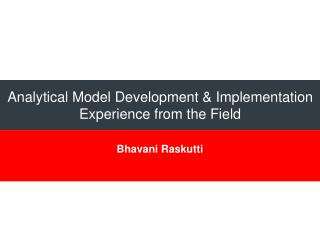 Analytical Model Development  & Implementation Experience  from the  Field