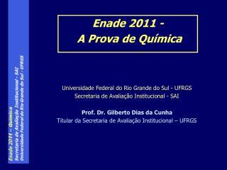 Universidade Federal do Rio Grande do Sul - UFRGS Secretaria de Avaliação Institucional - SAI