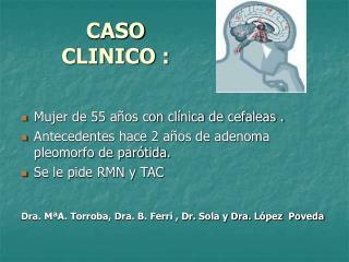 CASO CLINICO :