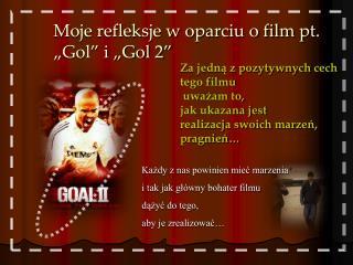 """Moje refleksje w oparciu o film pt.  """"Gol"""" i """"Gol 2"""""""