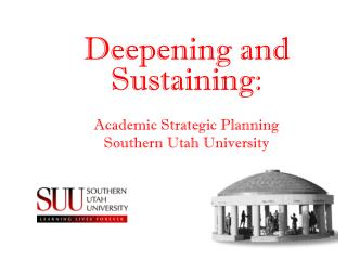 Deepening and Sustaining: Academic Strategic Planning  Southern Utah University