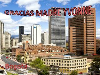 GRACIAS MADRE YVONNE