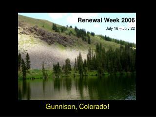 Gunnison, Colorado!