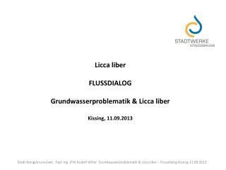 Licca liber FLUSSDIALOG Grundwasserproblematik &  Licca liber Kissing , 11.09.2013