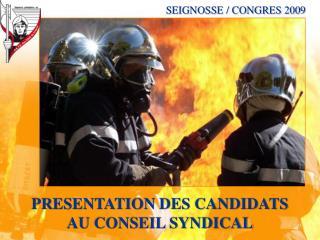 PRESENTATION DES CANDIDATS AU CONSEIL SYNDICAL