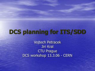 DCS planning for ITS/SDD