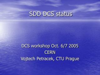 SDD DCS status