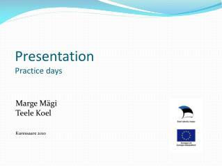 Presentation Practice days