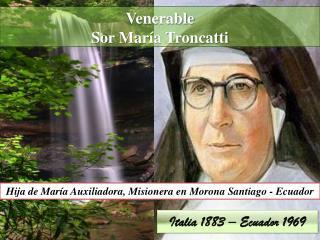 Venerable  Sor Mar�a Troncatti
