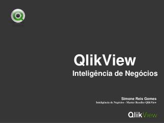 QlikView                                      Inteligência de Negócios