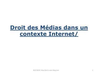 Droit des Médias dans un contexte Internet /