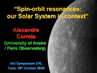� Spin-orbit resonances:  our Solar System in context �