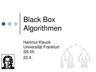 Black Box Algorithmen