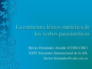 La estructura léxico sintáctica de los verbos parasintéticos