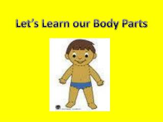 Let's Learn our Body Parts