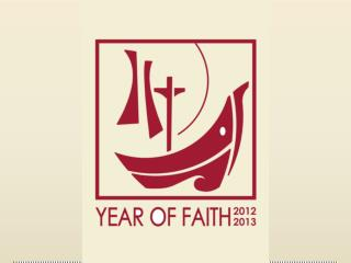 "Pope   Benedict XVI's "" Porta Fidei ""  announced a  Year of Faith    ( 11 October  2012 -"