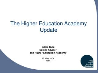 The Higher Education Academy Update