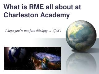 What is RME all about at Charleston Academy ?