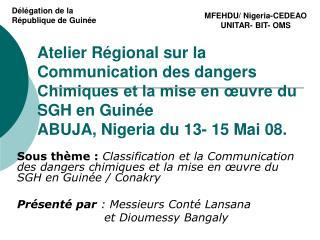 Délégation de la  République de Guinée