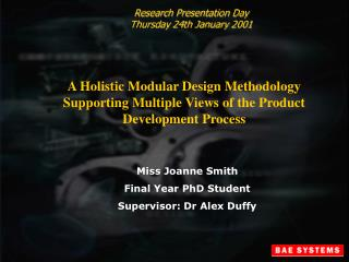 Miss Joanne Smith Final Year PhD Student Supervisor: Dr Alex Duffy