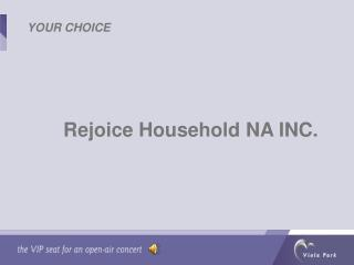 Rejoice Household NA INC.