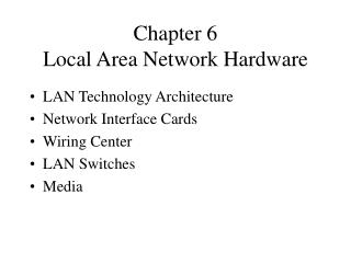 Chapter 6 Local Area Network Hardware