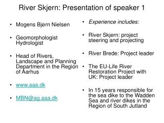 River Skjern: Presentation of speaker 1