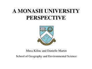 A MONASH UNIVERSITY PERSPECTIVE