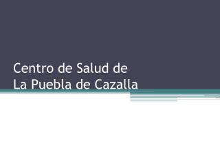 Centro de Salud de La Puebla de Cazalla