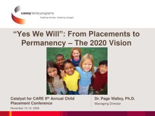 """Yes We Will"": From Placements to Permanency – The 2020 Vision"