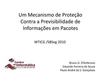 Um Mecanismo de Prote��o Contra a Previsibilidade de Informa��es em Pacotes