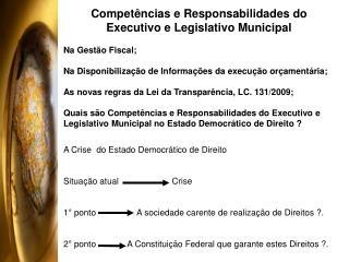 Competências e Responsabilidades do Executivo e Legislativo Municipal Na Gestão Fiscal;