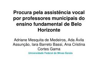 Procura pela assistência vocal  por professores municipais do ensino fundamental de Belo Horizonte