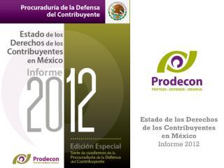 Estado de los Derechos de los Contribuyentes en México  Informe 2012